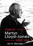 Viaţa lui Martyn Lloyd Jones