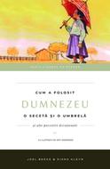 Seria Zidește pe Stâncă: Cum a folosit Dumnezeu o secetă și o umbrelă (Vol.4)